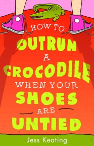 How to Outrun a Crocodile When Your Shoes are Untied book cover